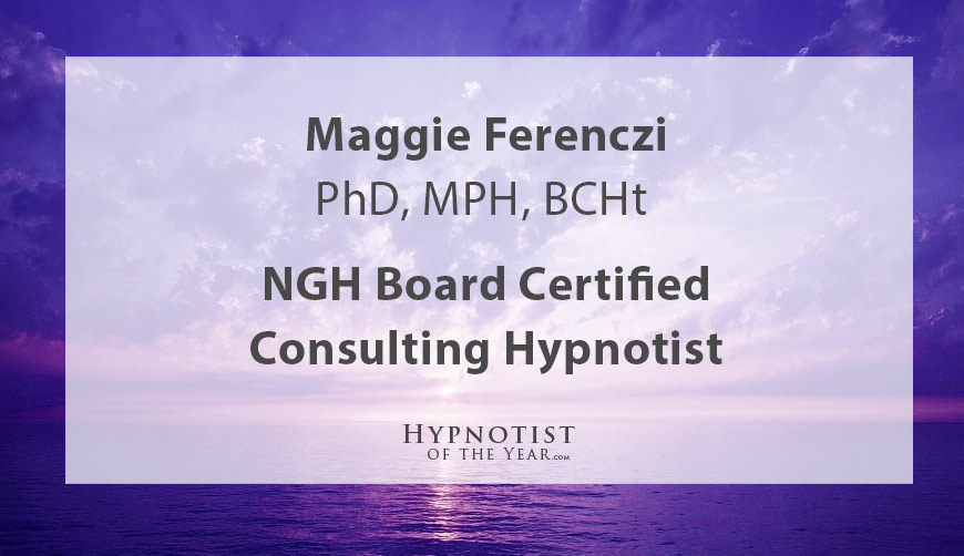 "Maggie Ferenczi, PhD, MPH, BCHt Recipient of the ""Hypnotist of the Year Award"""